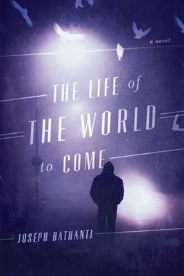 The Life of the World to Come: A Novel