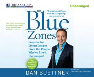 The Blue Zones: Lessons for Living Longer from the People Who've Lived the Longest
