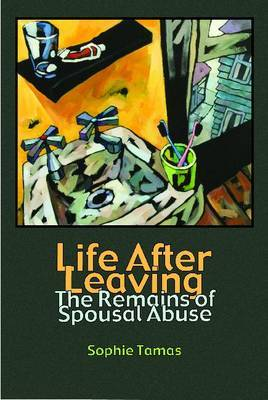 Life After Leaving: The Remains of Spousal Abuse