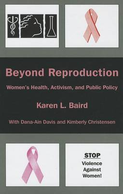 Beyond Reproduction: Women's Health, Activism, and Public Policy