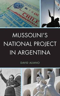 Mussolini's National Project in Argentina