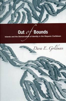 Out of Bounds: Islands and the Demarcation of Identity in the Hispanic Caribbean
