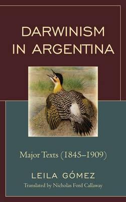 Darwinism in Argentina: Major Texts (1845-1909)