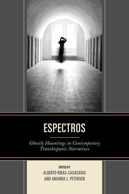Espectros: Ghostly Hauntings in Contemporary Transhispanic Narratives