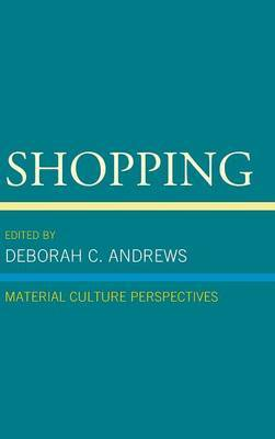 Shopping: Material Culture Perspectives