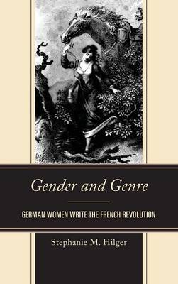 Gender and Genre: German Women Write the French Revolution