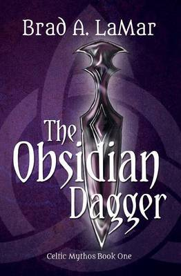 The Obsidian Dagger (Celtic Mythos, Book 1)