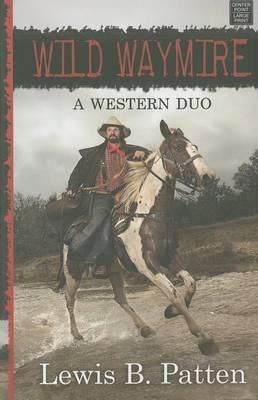 Wild Waymire: A Western Duo