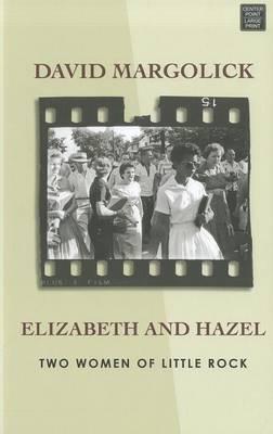 Elizabeth and Hazel: Two Women of Little Rock