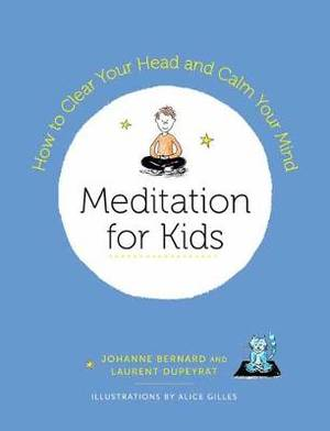 Meditation for Kids: How to Clear Your Head and Calm Your Mind