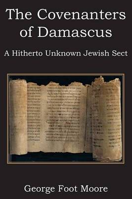 The Covenanters of Damascus, a Hitherto Unknown Jewish Sect