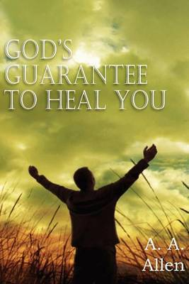 God's Guarantee to Heal You