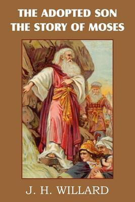 The Adopted Son, the Story of Moses