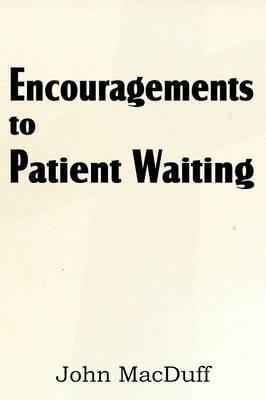 Encouragements to Patient Waiting