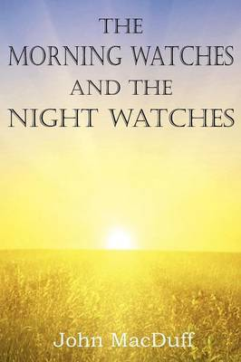 The Morning Watches and the Night Watches