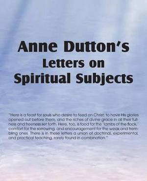 Anne Dutton's Letters on Spiritual Subjects
