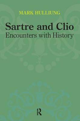 Sartre and Clio: Encounters with History