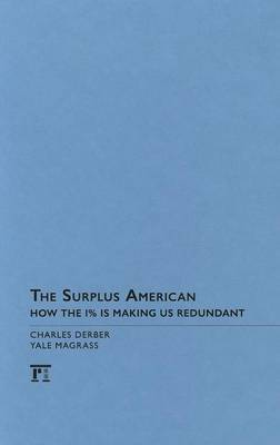 Surplus American: How the 1% is Making Us Redundant