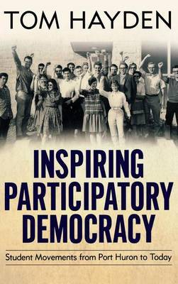 Inspiring Participatory Democracy: Student Movements from Port Huron to Today