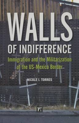 Walls of Indifference: Immigration and the Militarization of the Us-Mexico Border