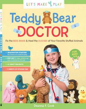 Teddy Bear Doctor: A Let's Make & Play Book