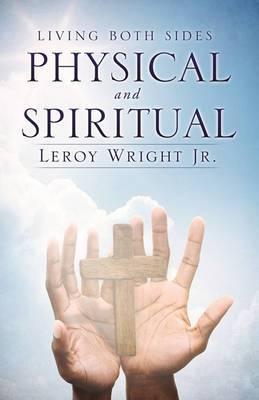 Living Both Sides Physical and Spiritual