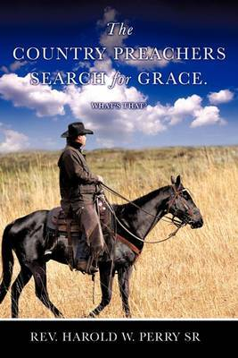 The Country Preachers Search for Grace. What's That?