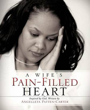 A Wife's Pain-Filled Heart