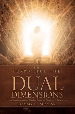 A Purposeful Life in Dual Dimensions
