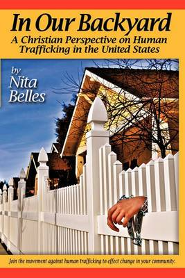 In Our Backyard: A Christian Perspective on Human Trafficking in the United States