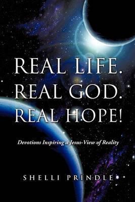 Real Life. Real God. Real Hope!