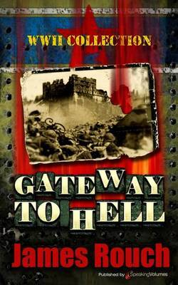 Gateway to Hell: WWII Collection