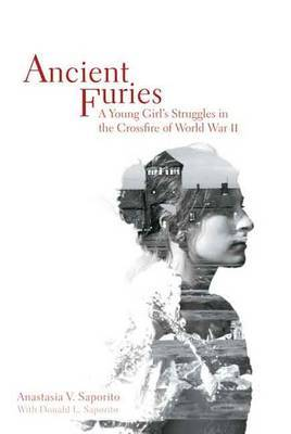 Ancient Furies: A Young Girl's Struggles in the Crossfire of World War II