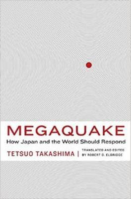 Megaquake: How Japan and the World Should Respond