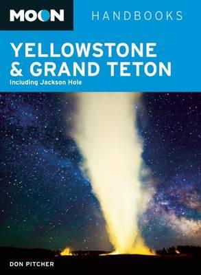 Moon Yellowstone & Grand Teton: Including Jackson Hole