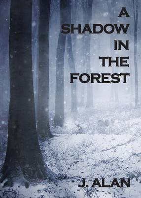 A Shadow in the Forest