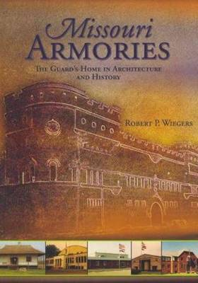 Missouri Armories: The Guards Home in Architecture & History