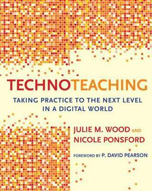 TechnoTeaching: Taking Practice to the Next Level in a Digital World