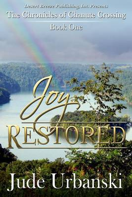 The Chronicles of Chanute Crossing Book One: Joy Restored