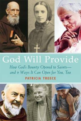 God Will Provide: How Saints Tapped God's Boundless Supply - and 10 Ways You Can, Too
