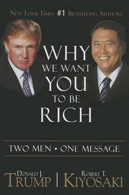 Why We Want You to be Rich: Two Men * One Message