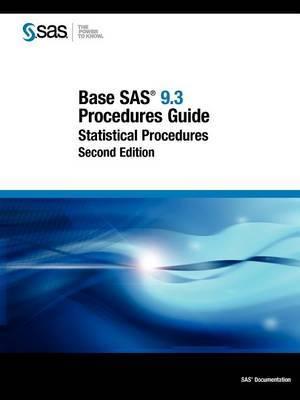 Base SAS 9.3 Procedures Guide: Statistical Procedures, Second Edition