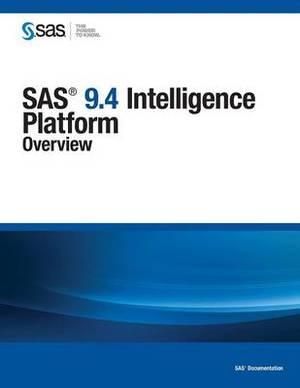SAS 9.4 Intelligence Platform: Overview