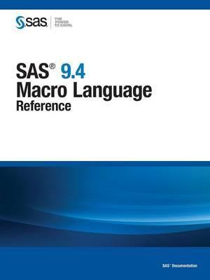 SAS 9.4 Macro Language: Reference