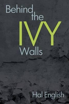 Behind the Ivy Walls