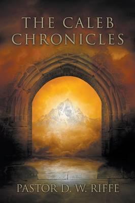 The Caleb Chronicles