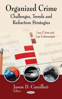 Organized Crime: Challenges, Trends & Reduction Strategies