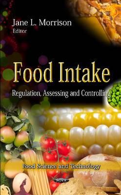 Food Intake: Regulation, Assessing & Controlling