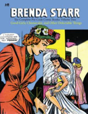 Brenda Starr the Complete Pre-Code Comic Books: Cheesecake, and Other Delectable Things: Volume Two: Good Girls