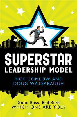 Superstar Leadership Model: Good Boss, Bad Boss: Which One Are You